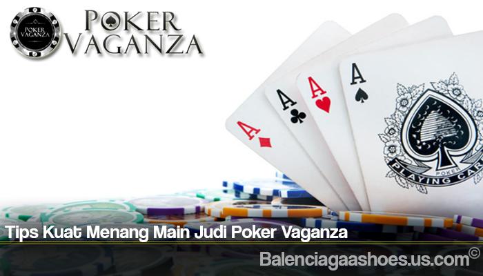 Tips Kuat Menang Main Judi Poker Vaganza