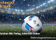 Tips Taruhan Mix Parlay Joker338 Online