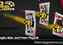 Trik Terjitu Main Judi Poker Play338
