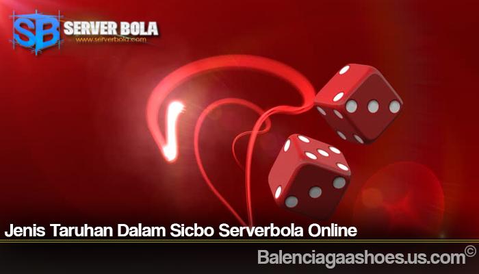 Jenis Taruhan Dalam Sicbo Serverbola Online