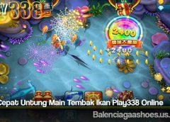 Tips Cepat Untung Main Tembak Ikan Play338 Online