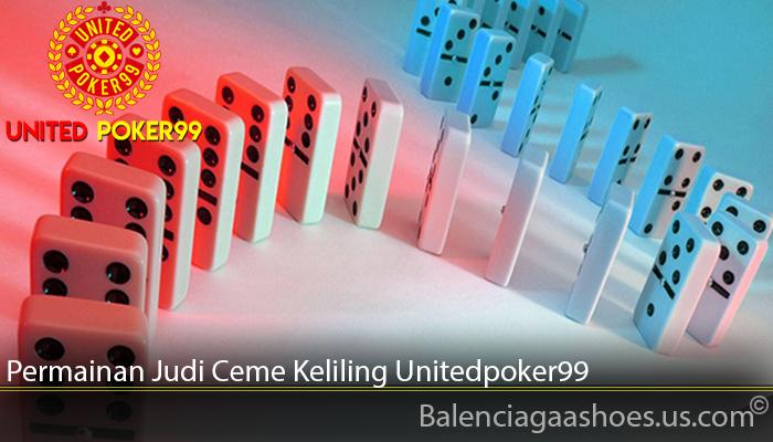 Permainan Judi Ceme Keliling Unitedpoker99
