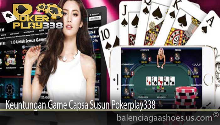 Keuntungan Game Capsa Susun Pokerplay338